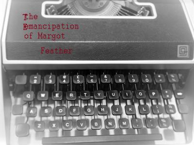 The Emancipation of Margot Feather